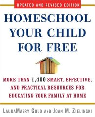 Homeschool Your Child for Free: More Than 1400 Smart, Effective, and Practical Resources for Educating Your Family at Home