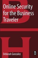 Online Security for the Business Traveler by Gonzalez, Deborah