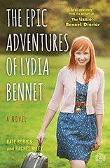 The Epic Adventures of Lydia Bennet by Rorick, Kate/ Kiley, Rachel