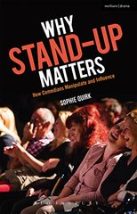 Why Stand-Up Matters: How Comedians Manipulate and Influence by Quirk, Sophie