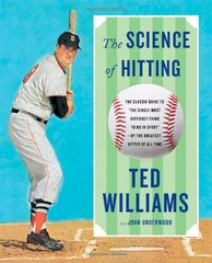 The Science of Hitting by Williams, Ted/ Underwood, John