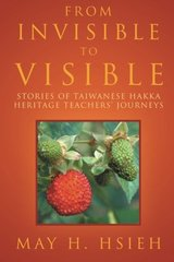 From Invisible to Visible: Stories of Taiwanese Hakka Heritage Teachers' Journeys