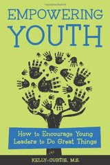 Empowering Youth: How to Encourage Young Leaders to Do Great Things