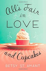 All's Fair in Love and Cupcakes by St. Amant, Betsy