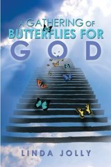 A Gathering of Butterflies for God by Jolly, Linda