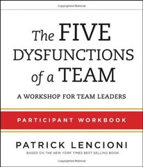 The Five Dysfunctions of a Team: A Workshop for Team Leaders: Participant