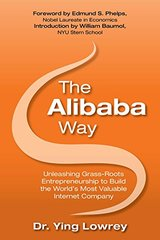 The Alibaba Way: Unleashing Grassroots Entrepreneurship to Build the World's Most Valuable Internet Company