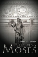Following Moses by Ruyter, Frank De