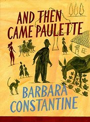 And Then Came Paulette by Constantine, Barbara/ Phipps, Justin (TRN)