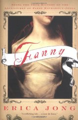Fanny: Being the True History of the Adventures of Fanny Hackabout-Jones by Jong, Erica