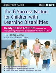 The 6 Success Factors for Children With Learning Disabilities: Ready-to-Use Activities to Help Kids With LD Succeed in School and in Life by Frostig Center Educators/ Lavoie, Richard D. (FRW)