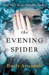 The Evening Spider by Arsenault, Emily