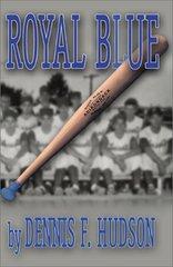 Royal Blue by Hudson, Dennis F.