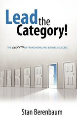 Lead the Category!: The Secrets of Franchising and Business Success by Berenbaum, Stan