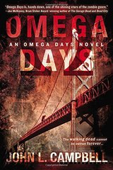 Omega Days by Campbell, John L.