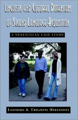 Linguistic and Cultural Dimensions: A Venezuelan Case Study by Urdaneta Hernandez, Ladimiro A./ Marquez Petit, Carlos E.