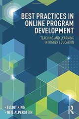 Best Practices in Online Program Development: Teaching and Learning in Higher Education by King, Elliot/ Alperstein, Neil