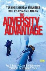 The Adversity Advantage: Turning Everyday Struggles into Everyday Greatness