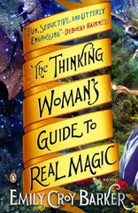 The Thinking Woman's Guide to Real Magic by Barker, Emily Croy