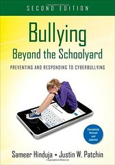 Bullying Beyond the Schoolyard: Preventing and Responding to Cyberbullying by Hinduja, Sameer/ Patchin, Justin W.