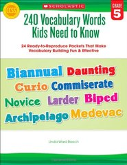 240 Vocabulary Words Kids Need to Know, Grade 5: 24 Ready-to-reproduce Packets That Make Vocabulary Building Fun & Effective by Beech, Linda Ward