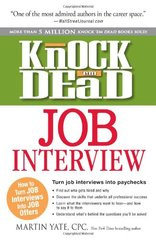 Knock 'em Dead Job Interview: How to Turn Job Interviews Into Job Offers by Yate, Martin