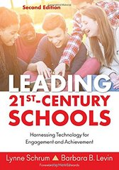 Leading 21st Century Schools: Harnessing Technology for Engagement and Achievement by Schrum, Lynne/ Levin, Barbara B.