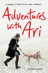 Adventures With Ari: A Puppy, a Leash & Our Year Outdoors