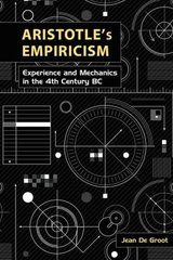 Aristotle's Empiricism: Experience and Mechanics in the Fourth Century BC