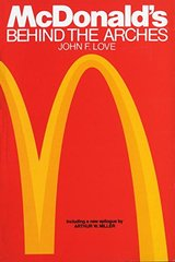 McDonald's: Behind the Arches by Love, John F.