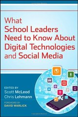 What School Leaders Need to Know About Digital Technologies and Social Media by Mcleod, Scott (EDT)/ Lehmann, Chris (EDT)/ Warlick, David (FRW)