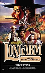 Longarm and the Sins of Laughing Lyle by Evans, Tabor