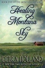 Healing Montana Sky by Holland, Debra
