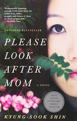 Please Look After Mom: A Novel by Shin, Kyung-sook/ Kim, Chi-young (TRN)