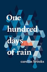 One Hundred Days of Rain by Brooks, Carellin
