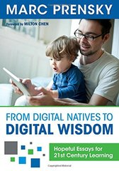 From Digital Natives to Digital Wisdom: Hopeful Essays for 21st Century Learning by Prensky, Marc/ Chen, Milton (FRW)