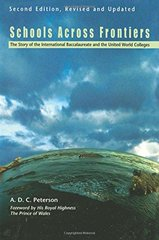 Schools Across Frontiers: The Story of the International Baccalaureate and the United World Colleges