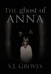 The Ghost of Anna by Groves, S.j.
