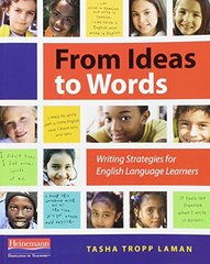 From Ideas to Words: Writing Strategies for English Language Learners by Laman, Tasha Tropp