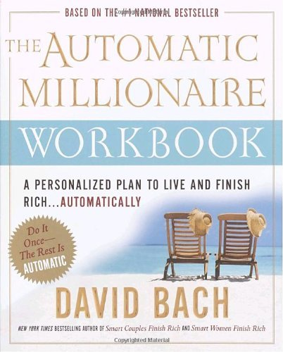 The Automatic Millionaire: A Personalized Plan To Live And Finish Rich