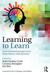 Learning to Learn: International Perspectives from Theory and Practice by Crick, Ruth Deakin (EDT)/ Stringher, Cristina (EDT)/ Ren, Kai (EDT)
