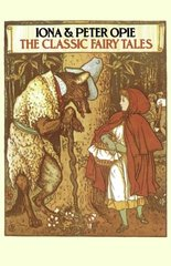 The Classic Fairy Tales by Opie, Iona Archibald (COM)/ Opie, Peter
