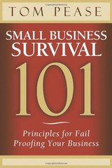 Small Business Survival 101: Principles for Fail Proofing Your Business