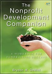 The Nonprofit Development Companion: A Workbook for Fundraising Success by Dewitt, Brydon M.