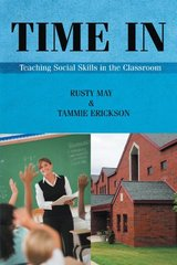Time in: Teaching Social Skills in the Classroom by May, Rusty/ Erickson, Tammie