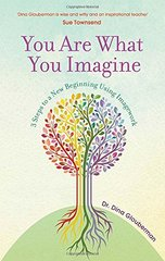 You Are What You Imagine by Glouberman, Dina, Dr.