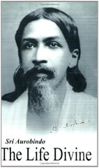 The Life Divine by Aurobindo, Sri