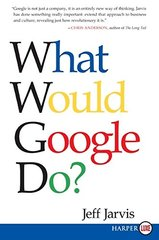 What Would Google Do? by Jarvis, Jeff
