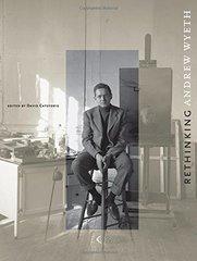 Rethinking Andrew Wyeth by Cateforis, David (EDT)