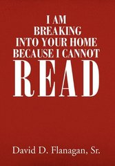 I Am Breaking into Your Home Because I Cannot Read